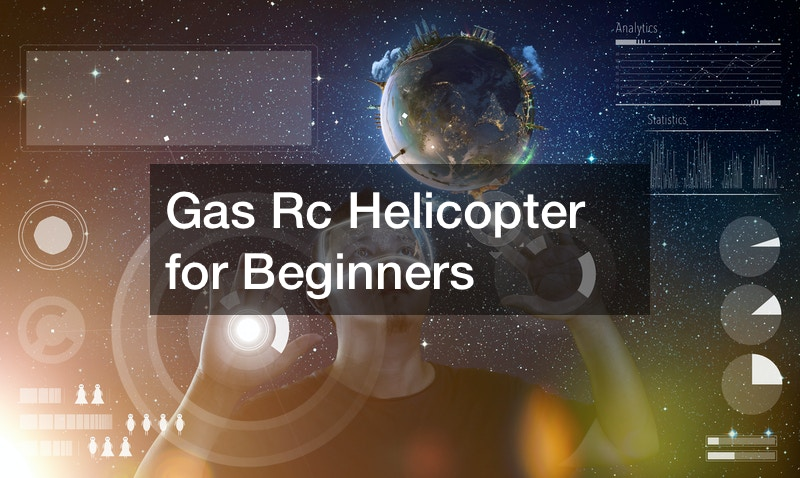 Gas Rc Helicopter for Beginners