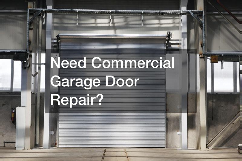 Need Commercial Garage Door Repair?
